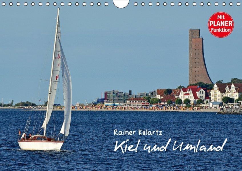 Kiel und Umland (Wandkalender 2018 DIN A4 quer)...