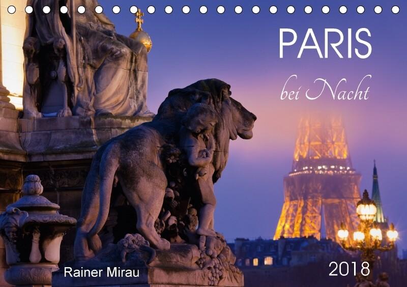 Paris bei Nacht 2018 (Tischkalender 2018 DIN A5...