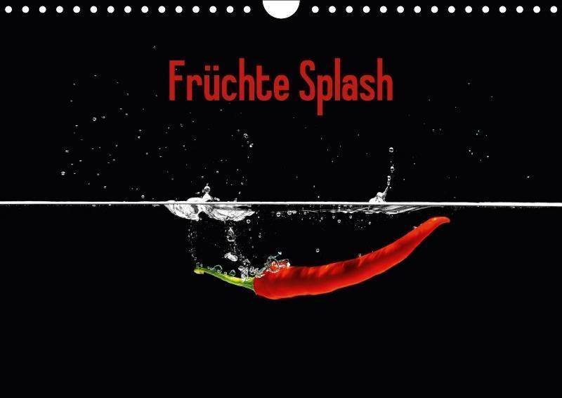 Früchte Splash (Wandkalender 2018 DIN A4 quer) ...