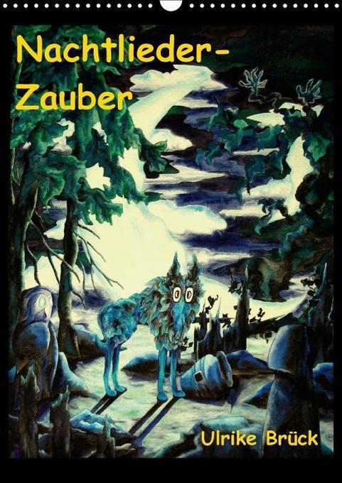 Nachtlieder-Zauber (Wandkalender 2018 DIN A3 ho...