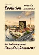 Evolution durch die Einführung des bedingungslosen Grundeinkommens