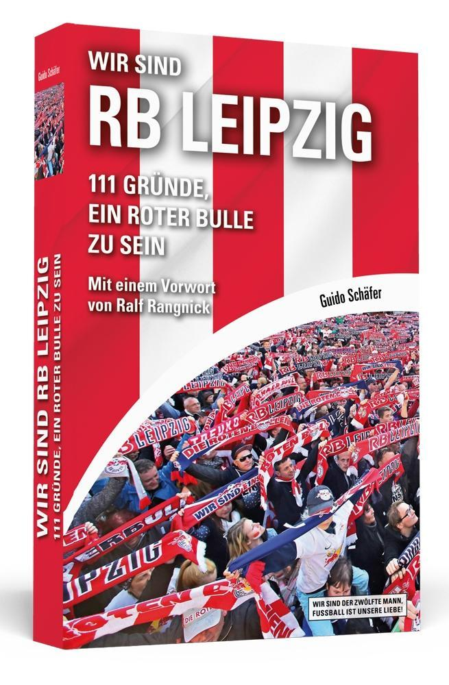 Wir sind RB Leipzig als Taschenbuch von Guido Schäfer