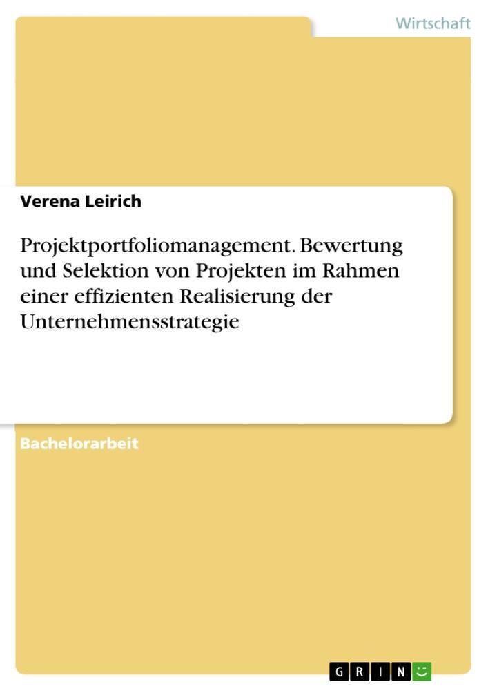 Projektportfoliomanagement. Bewertung und Selek...