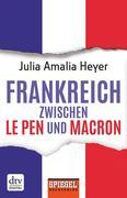 Frankreich zwischen Le Pen und Macron
