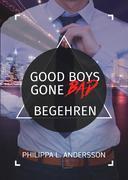 Good Boys Gone Bad - Begehren