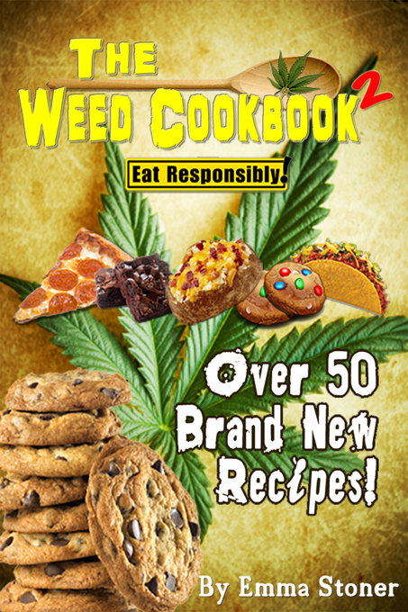 The Weed Cookbook 2 - Medical Marijuana Recipes...
