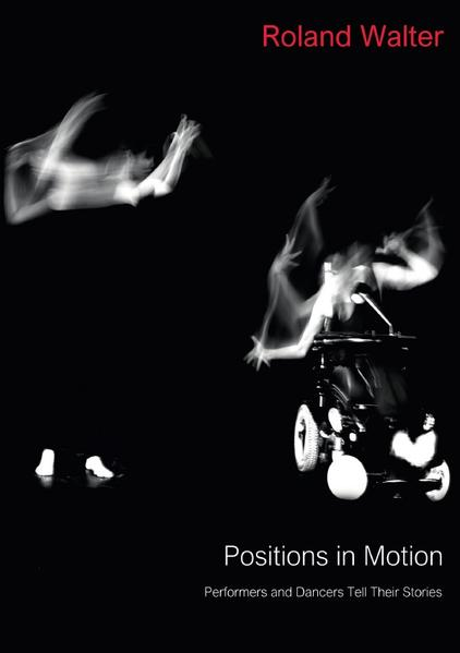 Positions in Motion - Performers and Dancers Tell Their Stories als Buch