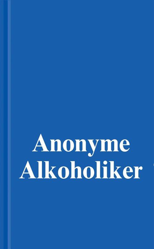 Anonyme Alkoholiker (Das Blaue Buch) als eBook