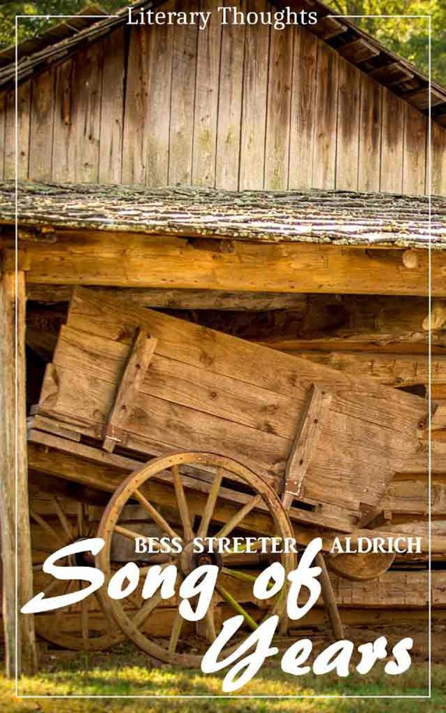 Song of Years (Bess Streeter Aldrich) (Literary Thoughts Edition) als eBook epub