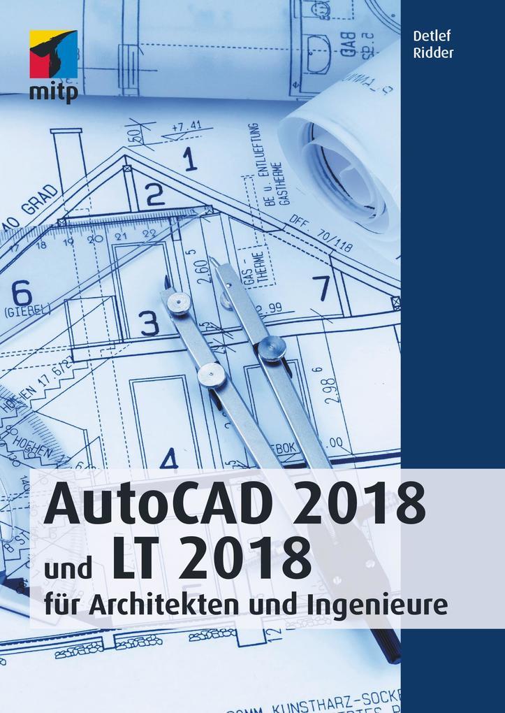 AutoCAD 2018 und LT 2018 für Architekten und In...