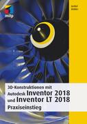 3D-Konstruktionen mit Autodesk Inventor und Inventor LT 2018