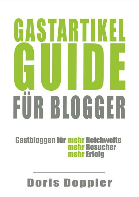 Gastartikel-Guide für Blogger. Gastbloggen für ...