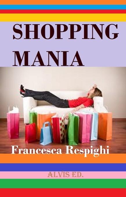 Shopping Mania als eBook Download von Francesca...