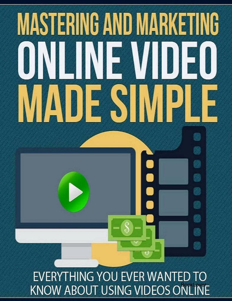 Mastering and Marketing Online Video Made Simpl...