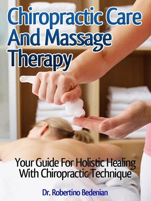 Chiropractic Care And Massage Therapy: Your Gui...