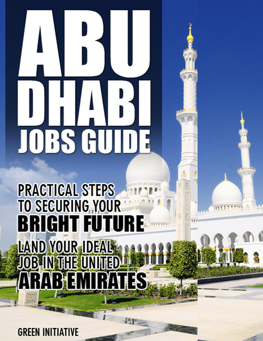 The Abu Dhabi Jobs Guide: Practical Steps to Se...