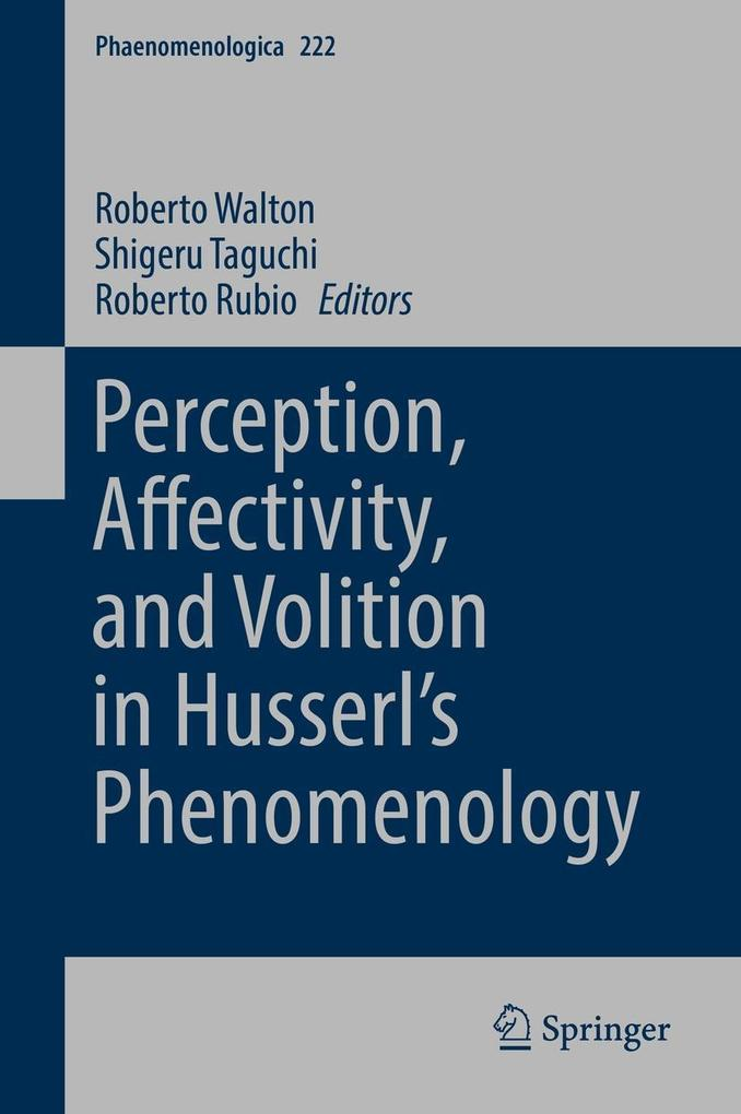 Perception, Affectivity, and Volition in Husserl's Phenomenology als eBook pdf