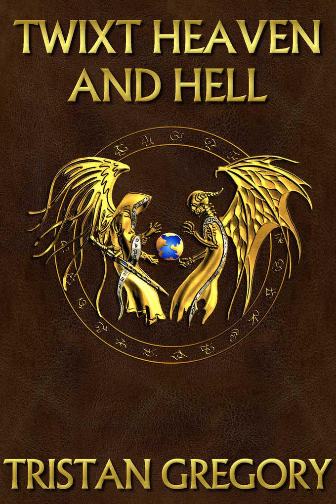 Twixt Heaven and Hell als eBook Download von Tristan Gregory - Tristan Gregory