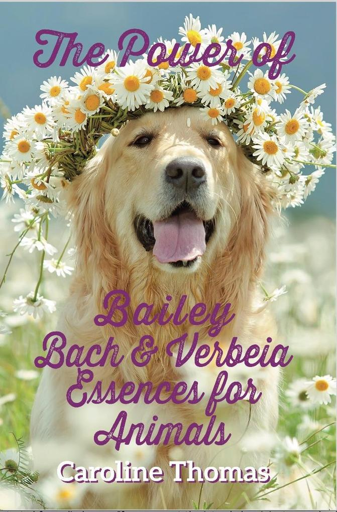 The Power of Bailey, Bach and Verbeia Essences ...