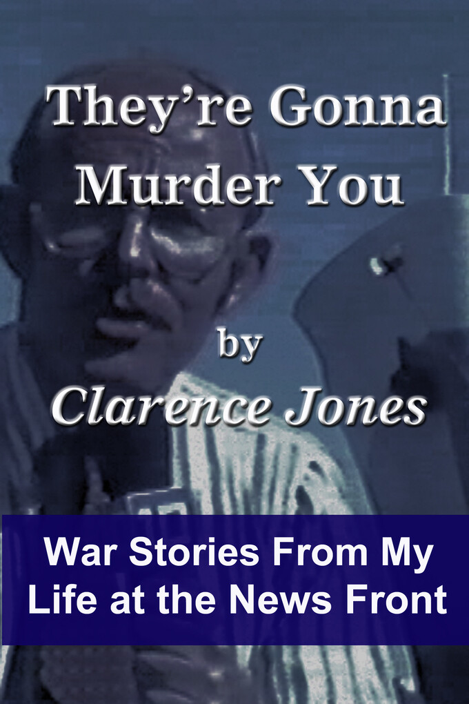 They´re Gonna Murder You: War Stories From My L...