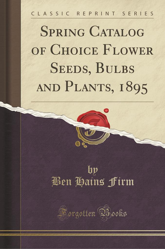 Spring Catalog of Choice Flower Seeds, Bulbs an...