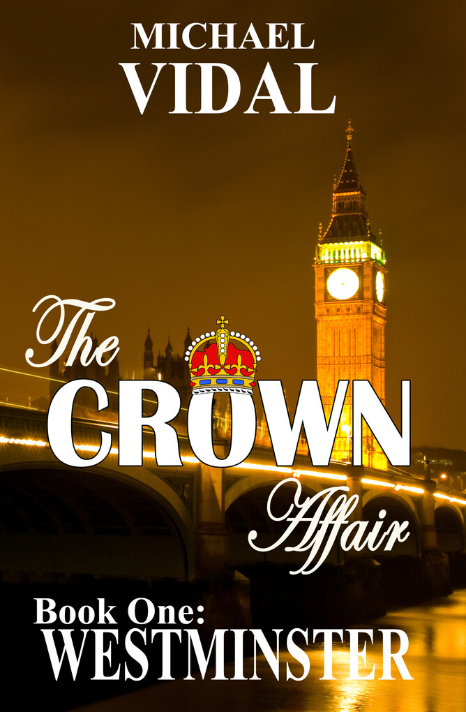 The CROWN AFFAIR trilogy Book One: WESTMINSTER ...