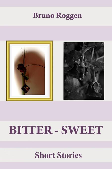 Bitter-Sweet Short Stories als eBook Download v...