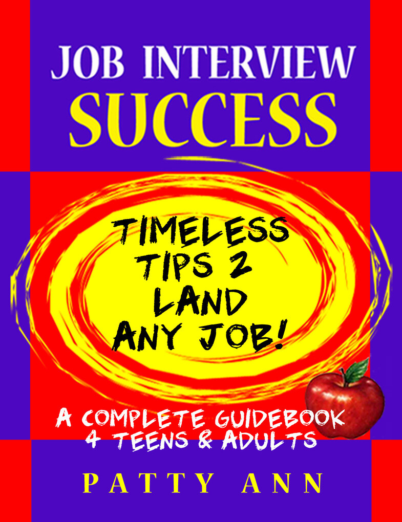 Job Interview Success:Timeless Tips 2 Land Any ...