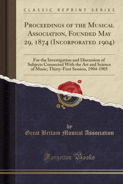 Proceedings of the Musical Association, Founded...