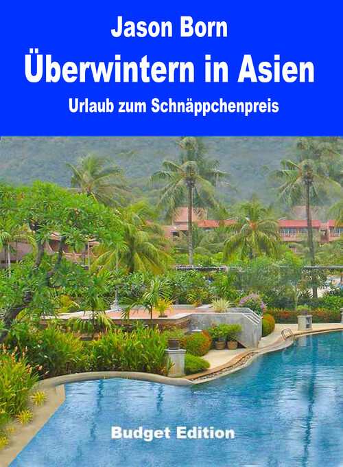 Überwintern in Asien als eBook Download von Jas...