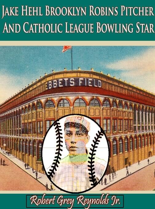 Jake Hehl Brooklyn Robins Pitcher And Catholic ...