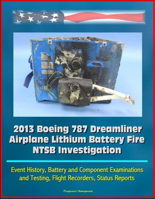 2013 Boeing 787 Dreamliner Airplane Lithium Bat...
