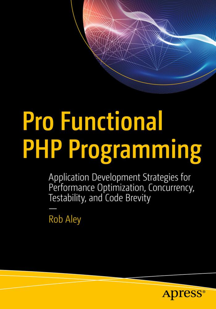 Pro Functional PHP Programming als Buch von Rob...