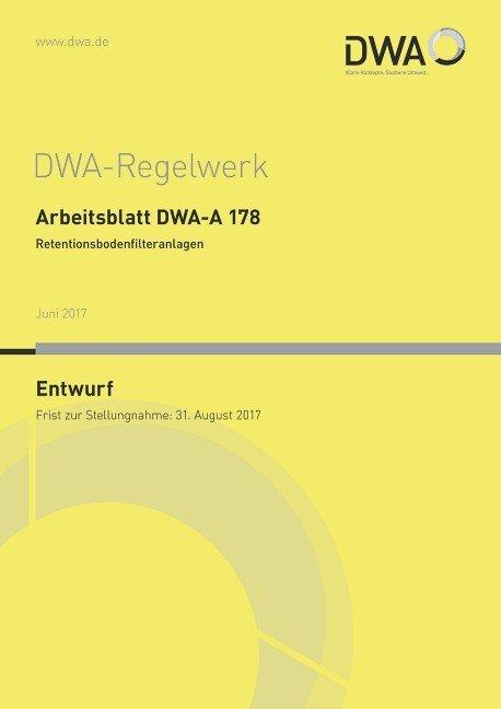 Arbeitsblatt DWA-A 178 Retentionsbodenfilteranlagen (Entwurf) (Buch)