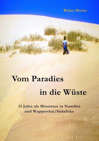 Aus alten Tagen in Südwest / Vom Paradies in di...