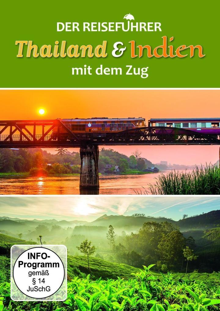 Der Reiseführer: Indien & Thailand mit dem Zug