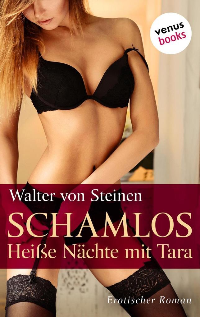 Schamlos - Heiße Nächte mit Tara als eBook