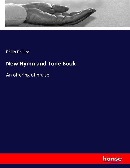 New Hymn and Tune Book als Buch von Philip Phil...