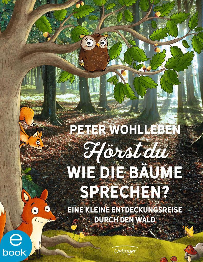 Hörst du, wie die Bäume sprechen? Eine kleine Entdeckungsreise durch den Wald als eBook