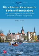 Die schönsten Kanutouren in Berlin und Brandenburg