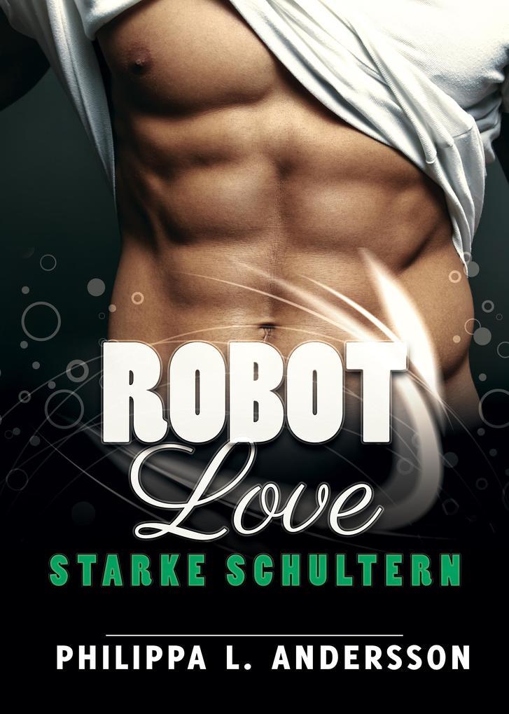 ROBOT LOVE - Starke Schultern als eBook