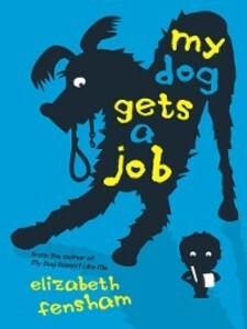 My Dog Gets a Job als eBook Download von Elizab...