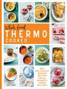 Whole Food Thermo Cooked als eBook Download von...