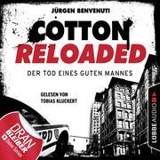 Jerry Cotton, Cotton Reloaded, Folge 54: Der Tod eines guten Mannes - Serienspecial (Ungekürzt)