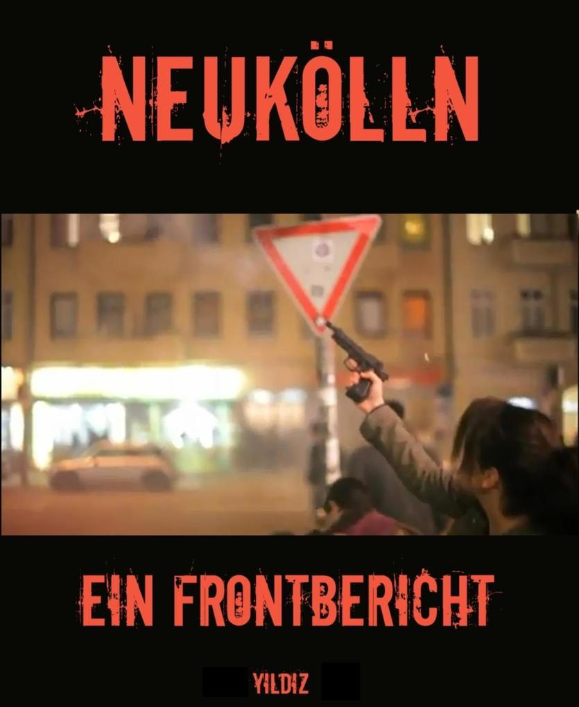 Neukölln - Ein Frontbericht als eBook Download ...