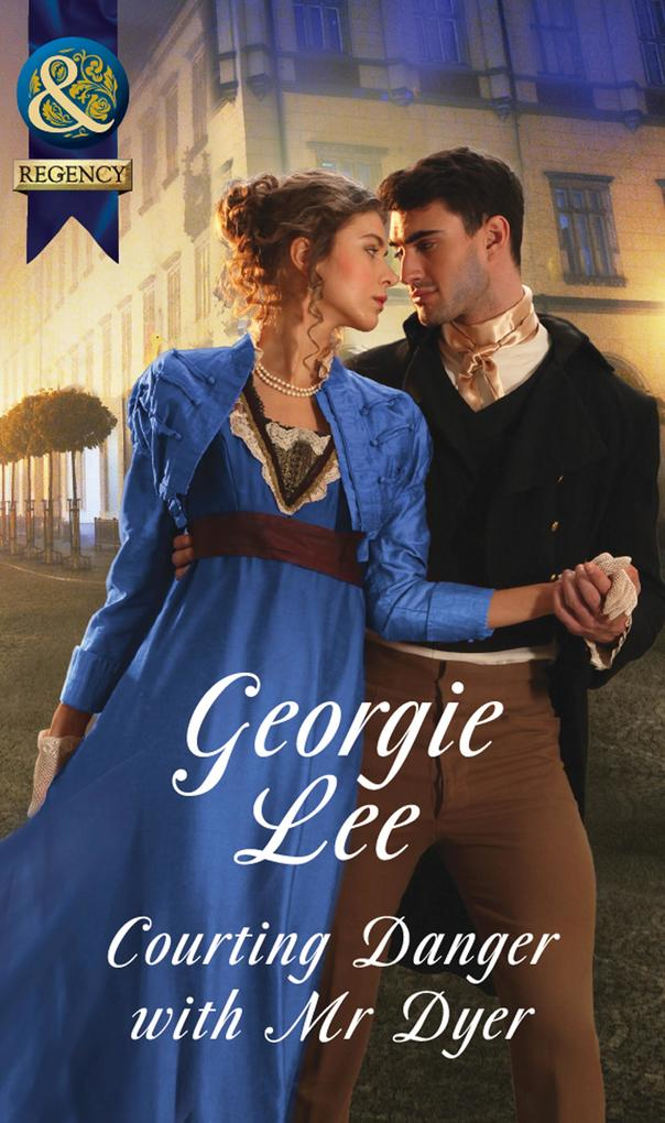 Courting Danger With Mr Dyer (Mills & Boon Hist...