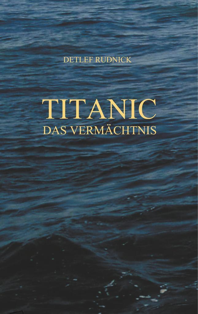 Titanic als Buch von Detlef Rudnick