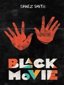 Black Movie als eBook Download von Danez Smith