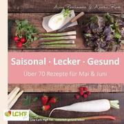 LCHF pur: Saisonal. Lecker. Gesund - Mai & Juni
