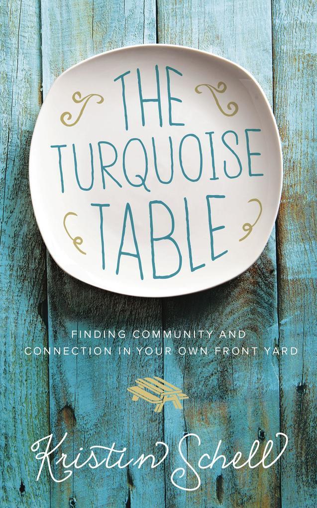 The Turquoise Table als eBook Download von Kris...